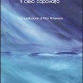"""""""Il cielo capovolto"""" di Stefano Carnicelli"""