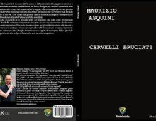 """""""Cervelli bruciati"""": il terzo successo dello scrittore novarese Maurizio Asquini"""