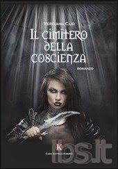 """""""Il cimitero della coscienza"""":  il romanzo di Verdiana Clio"""