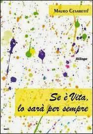 """""""Se è vita lo sarà per sempre"""", di Mauro Cesaretti"""