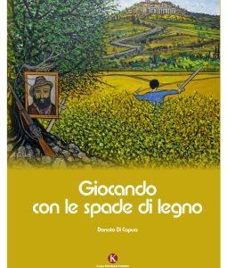 """""""Giocando con le spade di legno"""" di Donato Di Capua"""