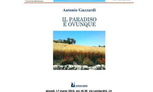 """Il 17 marzo a Milano """"Il paradiso ovunque"""" del ragusano Antonio Guzzardi"""