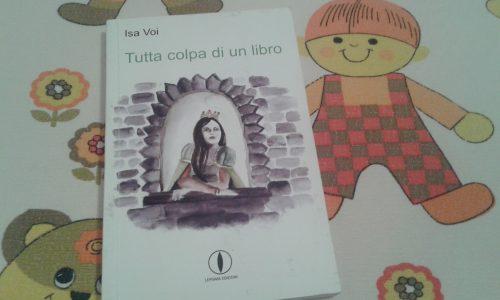 """Piccoli assaggi di..""""Tutta colpa di un libro"""" di Isa Voi"""