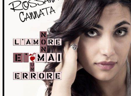 """Arriva nelle radio """"L'AMORE NON E' MAI UN ERRORE"""", il singolo d'esordio di Rossana"""