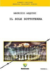 """Maurizio Asquini ritorna con """"Il sole sottoterra"""": intervista allo scrittore"""
