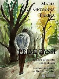 """""""Primi passi"""" di Maria Giovanna Farina: un libro per capire come trasmettere la filosofia ai bambini"""