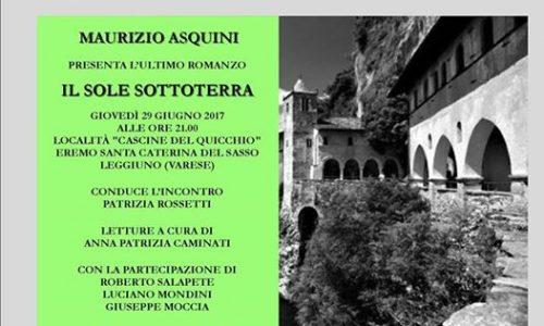 """Il 29 giugno Maurizio Asquini a Varese con il romanzo """"Il sole sottoterra"""""""