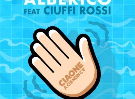 """""""CIAONE A Chi Non C'È"""", il nuovo singolo di Alberico feat Ciuffi Rossi"""