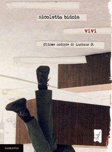 'Vivi', il diario-romanzo di Nicoletta Bidoia: recensione di Alessandro Pierfederici