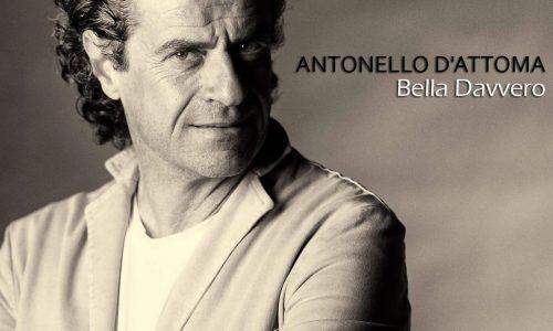 """Antonello D'Attoma in radio con il singolo """"Bella davvero"""""""