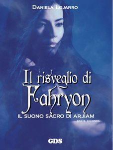"""""""Fahryon, il suono sacro di Arjiam"""", il romanzo di Daniela Lojarro"""