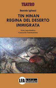 """""""Tin Hinan, regina del deserto immigrata"""": l'opera teatrale di Daniela Igliozzi"""
