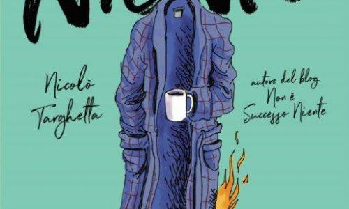 """NICOLÒ TARGHETTA – """"NON È SUCCESSO NIENTE"""" Il libro tratto dal blog fenomeno del web"""