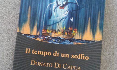 """""""Il tempo di un soffio"""", il nuovo e  avvincente romanzo di Donato di Capua"""