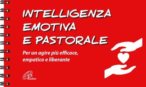 """""""L'intelligenza emotiva e pastorale"""", mercoledì 21 appuntamento online organizzato dalle librerie Paoline"""